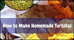 [Easy Way] How to Make Homemade Tortillas?