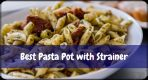 [Top 10] Best Pasta Pot with Strainer