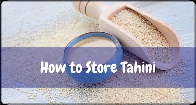 How to Store Tahini