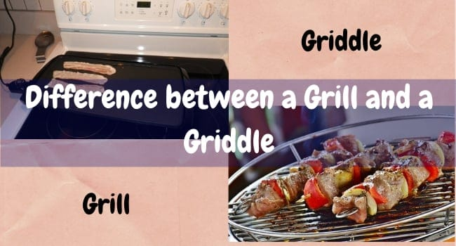 Difference between a Grill and a Griddle