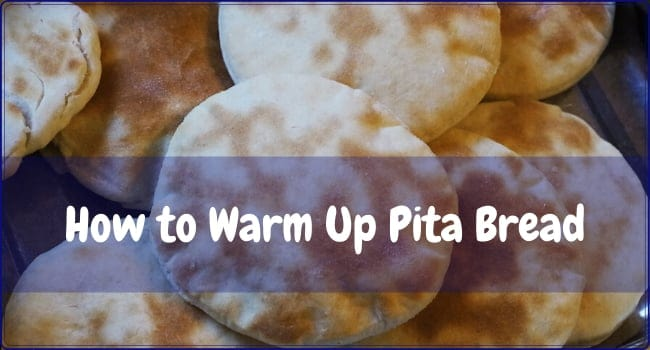 How to Warm Up Pita Bread