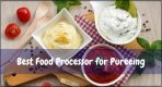 [Top 4] Best Food Processor for Pureeing